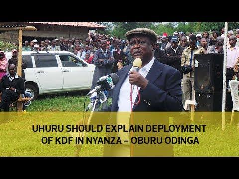 Uhuru should explain deployment of KDF in Nyanza - Oburu Odinga