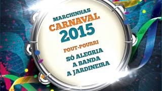 Baixar Marchinhas de Carnaval | Só Alegria | A Banda | A Jardineira