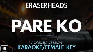 Eraserheads Pare Ko Karaoke Acoustic Instrumental Female Key