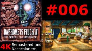 Baphomets Fluch 2 [4K] #006 - Alte Bekannte - Die Spiegel der Finsternis
