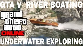 GTA V River Boating with the bro xCHAZL15x and underwater exploring