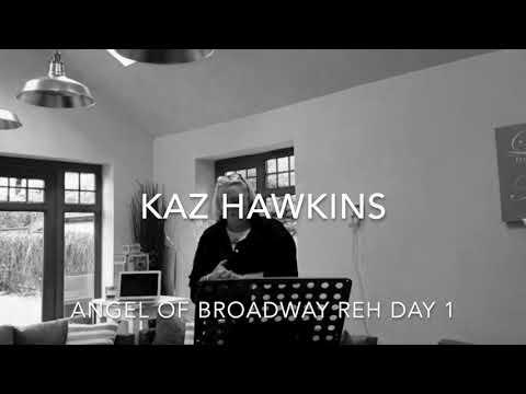 Kaz Hawkins - Angel Of Broadway Musical (Rehearsals)