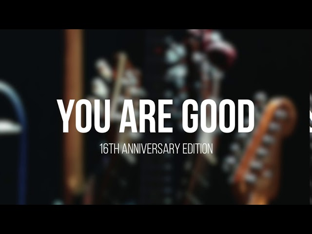 You Are Good ・ 16th Anniversary Edition