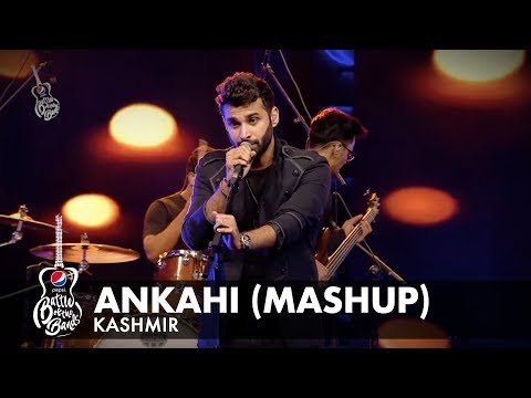 Kashmir | Ankahi (Mashup) | Episode 7 | Pepsi Battle of the Bands | Season 2