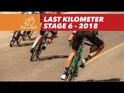 Last kilometer - Stage 6 - Tour of Oman 2018