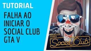 GTA V Falha ao iniciar o Social Club , como resolver esse problema, dica fácil e prático.