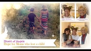 Part One - SHIELD OF ANGELS - Hope for Moms who lost a child - Jo Painter What's the Story Pt.1