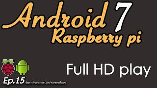 Video New Android 7.1.2 on Raspberry pi 3 - (EP15) Full HD video playback test download MP3, 3GP, MP4, WEBM, AVI, FLV April 2018