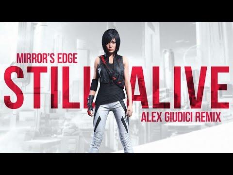 Mirror's Edge - Still Alive: 2016 (Alex Giudici Remix)