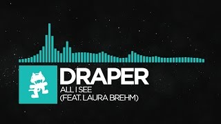 indie dance draper all i see feat laura brehm monstercat release