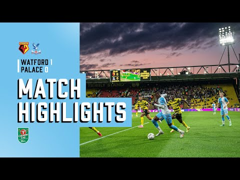 Watford 1-0 Crystal Palace |  The highlights of the Carabao Cup