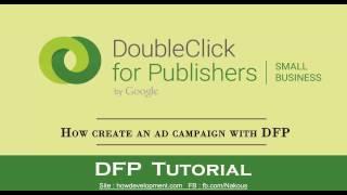 DFP : كيفية إنشاء حملة إعلانية مع DoubleclickForPublishers
