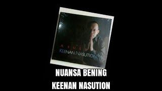 KEENAN NASUTION - NUANSA BENING [ New Version ] 2012