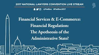 Financial Services & E-Commerce: Financial Reg.: The Apotheosis of the Admin. State? [Live Stream]