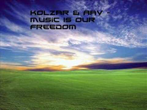 Kolzar & Aav - Music Is Our Freedom