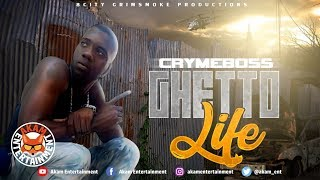 Crymeboss - Ghetto Life - January 2019