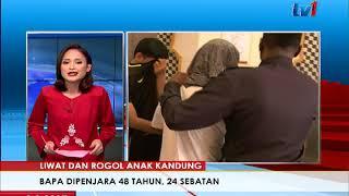 LIWAT DAN ROGOL ANAK KANDUNG: BAPA DIPENJARA 48 TAHUN, 24 SEBATAN [8 SEPT 2017]