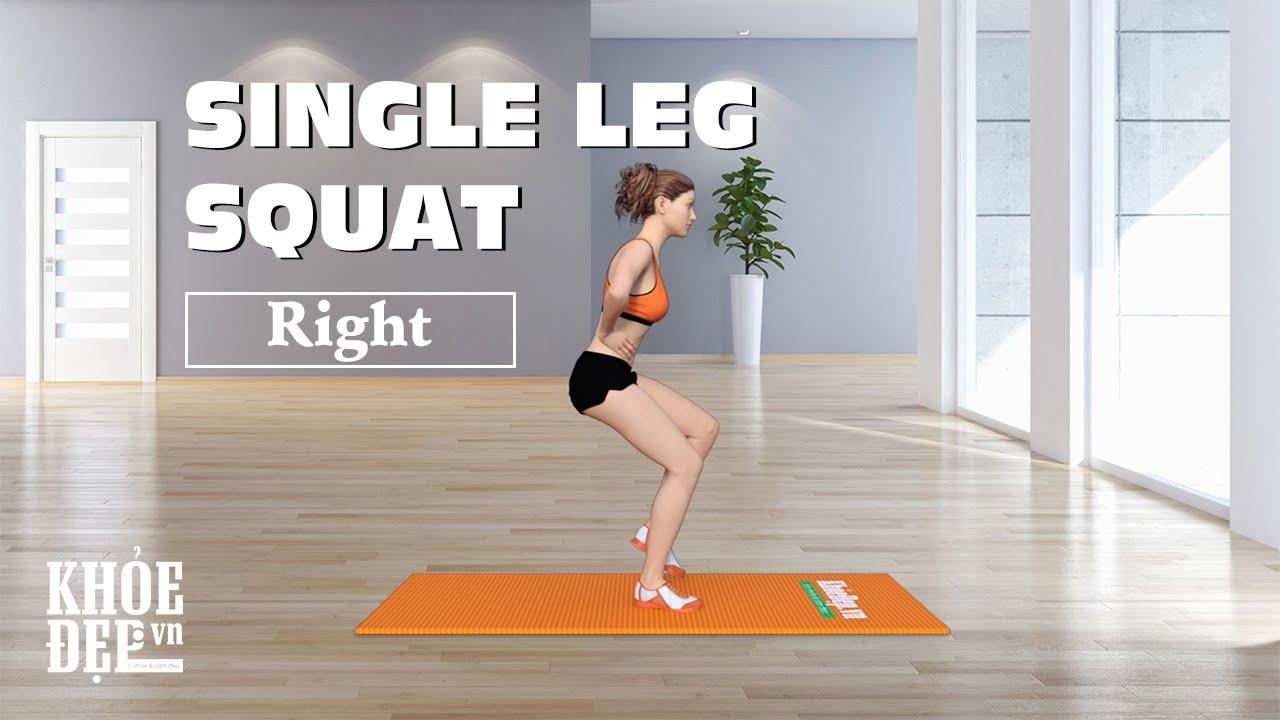 Bài tập mông #29 Single Leg Squat Right cho vòng 3 quyến rũ | KhoeDep.vn