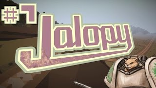 Jalopy Gameplay Updated! - 30 and Broke - Part 7 Let's Play Jalopy