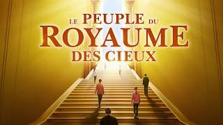 Film chrétien complet 2019 « Le peuple du royaume des cieux » Comment les chrétiens peuvent-ils entrer dans le royaume de Dieu ?
