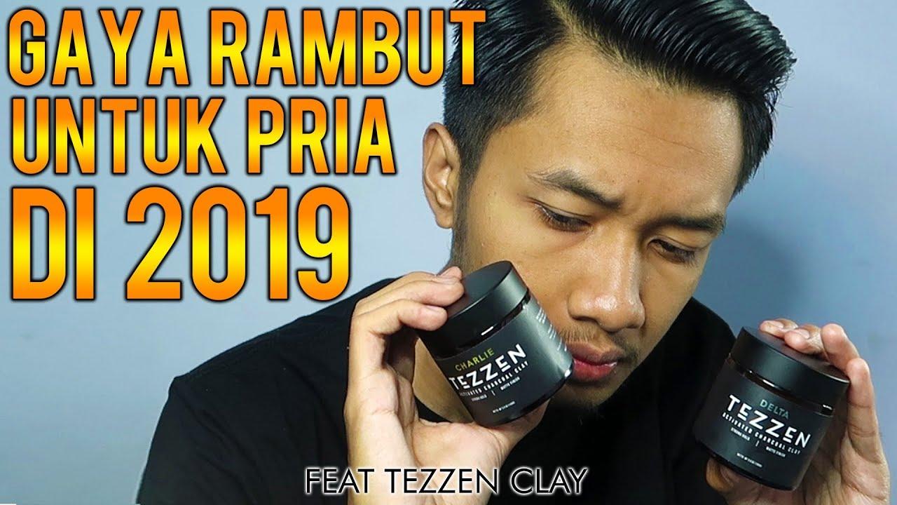 GAYA RAMBUT PRIA TERBAIK DI 2019 + Review TEZZEN CLAY ...