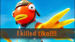 I KILLED TIKO!!!!