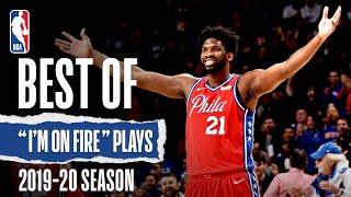 "Best Of ""I'm On Fire"" Plays | 2019-2020 NBA Season"
