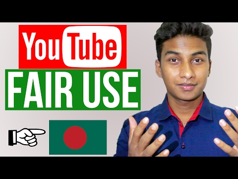 "YouTube Fair Use in Bangladesh | Tips to Take Advantage of ""Fair Use Law"""