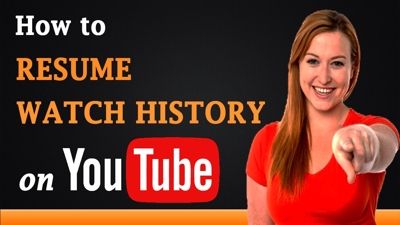 How To Resume Watch History On Youtube Youtube