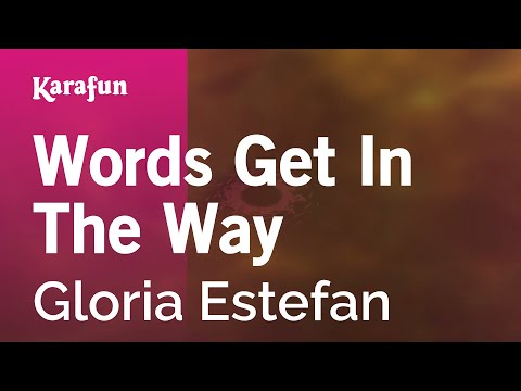 Karaoke Words Get In The Way - Gloria Estefan *