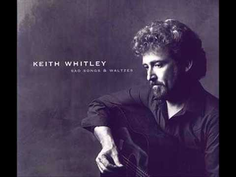 keith whitley  I never go around mirrors