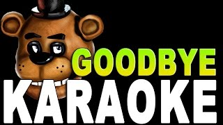 "Five Nights At Freddy's SONG ""Goodbye"" Instrumental / Karaoke"