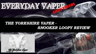 The Yorkshire Vaper - Snooker Loopy review
