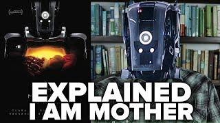 I Am Mother EXPLAINED (2019) A Netflix Film