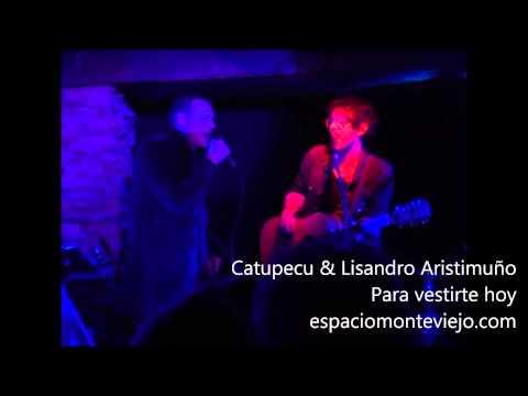 Catupecu & Lisandro Aristimuño Para vestirte hoy en Espacio Monteviejo
