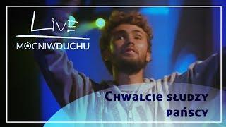 Chwalcie słudzy pańscy - Mocni w Duchu live