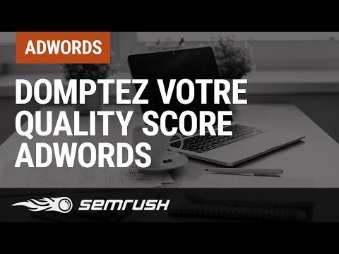 Domptez votre Quality Score Adwords
