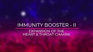 IMMUNITY BOOSTER - II: EXPANSION OF HEART & THROAT CHAKRA