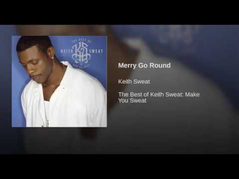 Keith Sweat-Merry Go Round (Remastered Single Version)