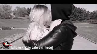 IULIANO - PRIN CATE AM TRECUT (VIDEO)
