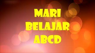 Belajar ABCD | Lagu ABC Indonesia -Belajar mengenal Huruf ABCD dan bernyanyi lagu ABC