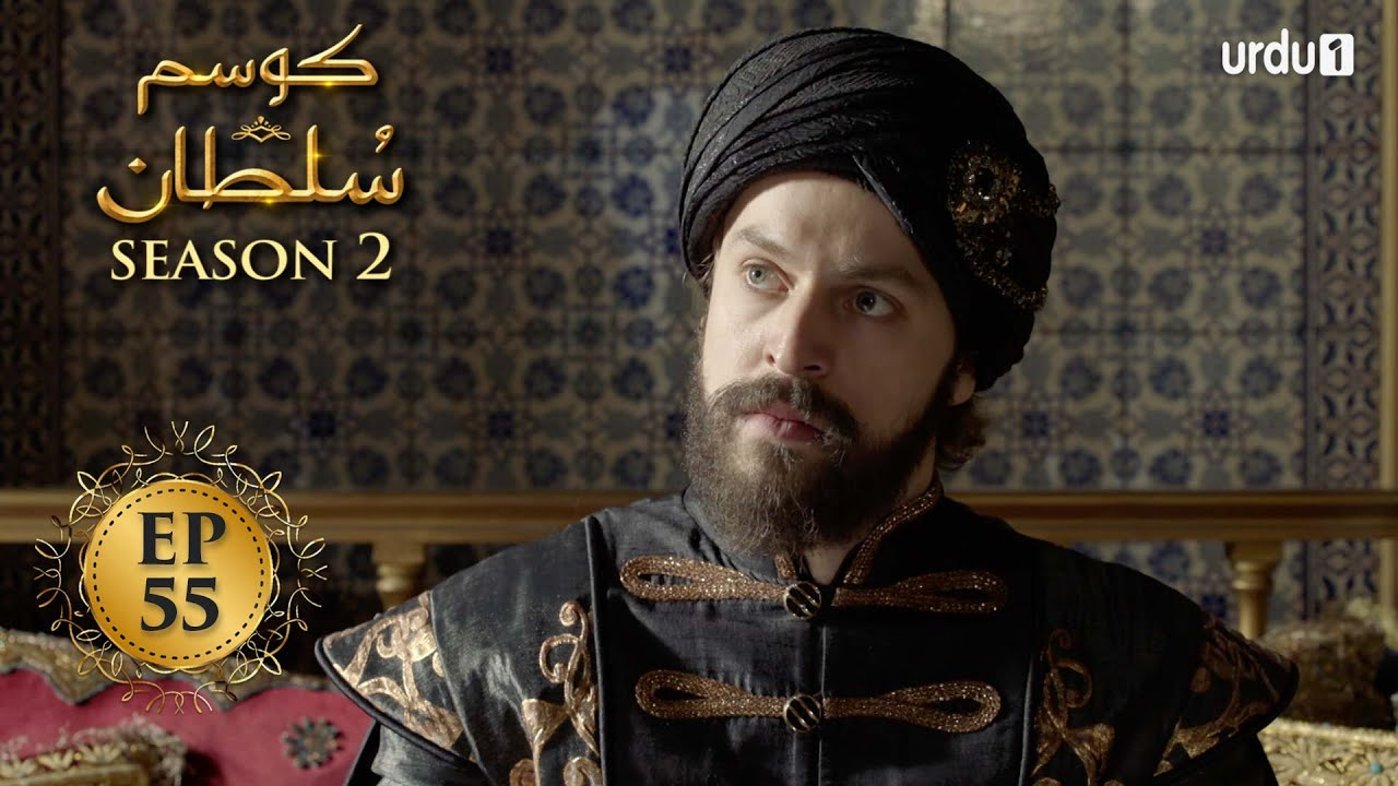 Download Kosem Sultan | Season 2 | Episode 55 | Turkish Drama | Urdu Dubbing | Urdu1 TV | 22 April 2021