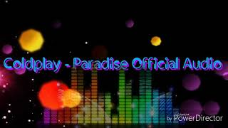 Coldplay Paradise - Official Audio HD