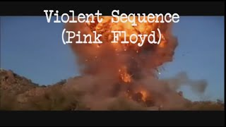 The Violent Sequence - Pink Floyd