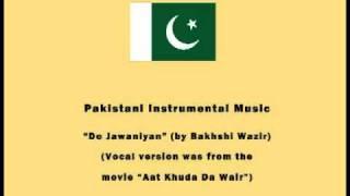 Pakistani Instrumental Music - Do Jawaniyan (by Bakhshi Wazir)