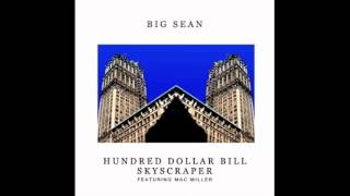 Big Sean Ft Mac Miller. - Hundred Dollar Bill Skyscraper (LYRICS IN DESCRIPTION)