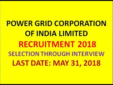 POWER GRID CORPORATION OF INDIA LIMITED RECRUITMENT 2018 | ENGINEER JOBS | LAST DATE: MAY 31, 2018