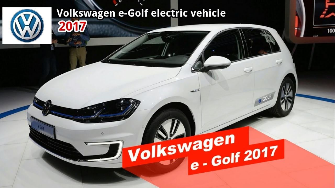 2017 Volkswagen E Golf Electric Vehicle Innovative Technology For Vehicles