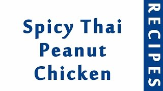 Spicy Thai Peanut Chicken  Easy Low Carb Recipes