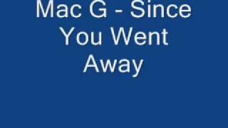 Mac G - Since You Went Away